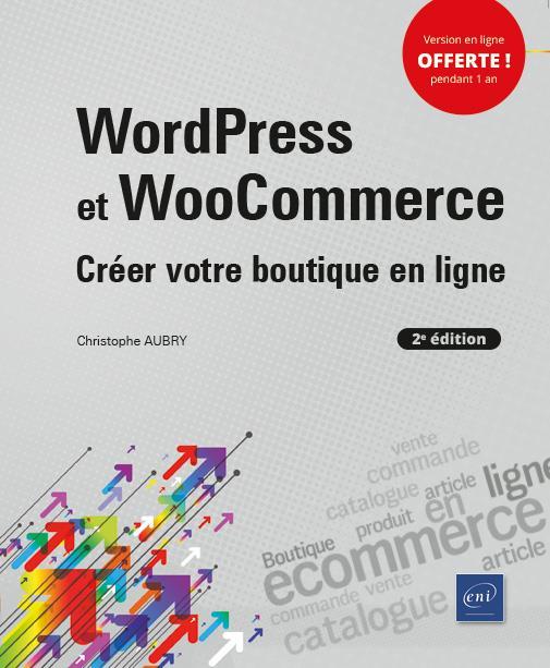 WordPress et WooCommerce ; créer votre boutique en ligne (2e édition)