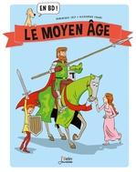 Vente Livre Numérique : Le Moyen-Age... en BD !  - Alexandre Franc - Dominique Joly - Viviane Koenig