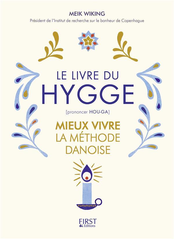 Le petit livre du Hygge ; mieux vivre la méthode danoise