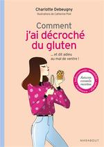 Vente EBooks : Comment j'ai décroché du gluten  - Charlotte Debeugny