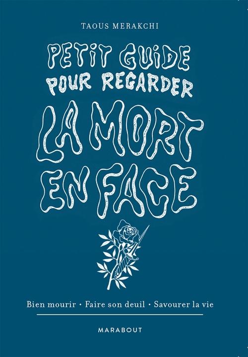 Mortel ; petit guide de survie à la mort