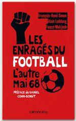 Les enragés du football ; l'autre mai 68