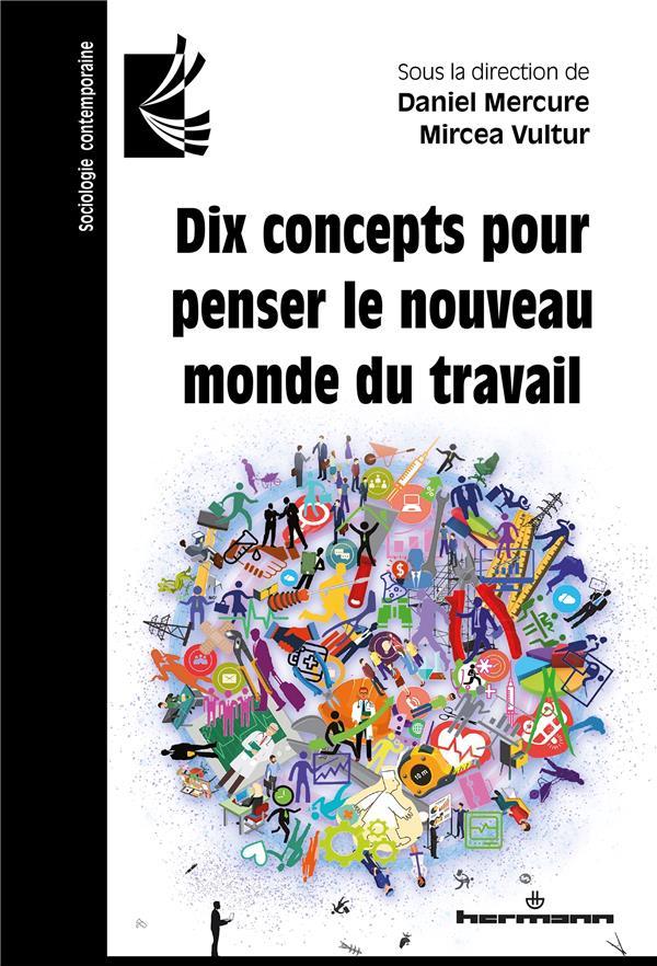DIX CONCEPTS POUR PENSER LE NOUVEAU MONDE D U TRAVAIL