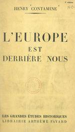 L'Europe est derrière nous  - Henry Contamine