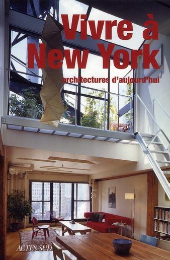 Vivre à New York ; architectures d'aujourd'hui