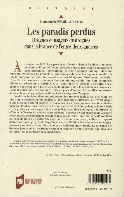 Les paradis perdus ; drogues et usagers de drogues dans la France de l'entre-deux-guerres
