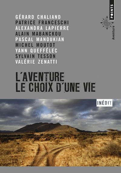 L'aventure ; le choix d'une vie