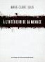 Vente Livre Numérique : À l'intérieur de la menace  - Marie-Claire Blais