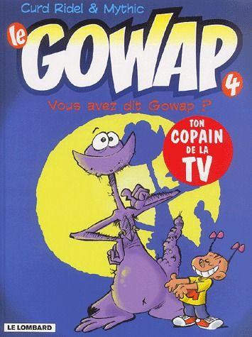 Le Gowap t.4 ; vous avez dit Gowap ?