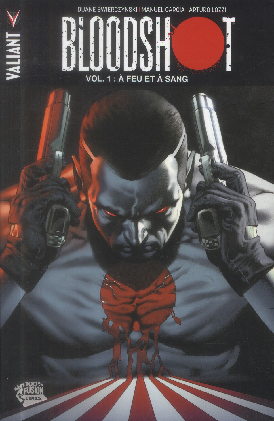 Bloodshot T.1 ; A Feu Et A Sang