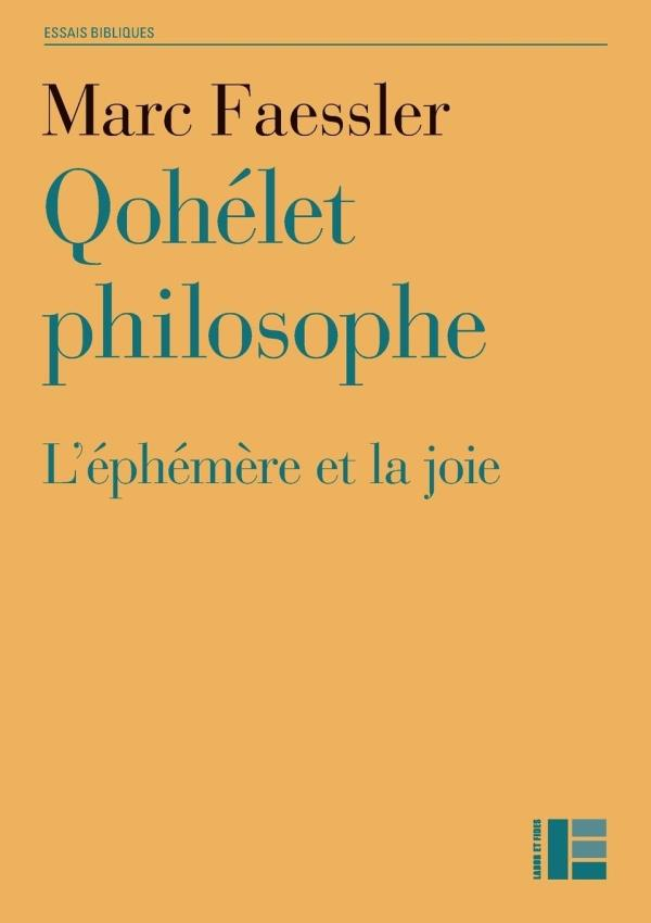 Qohélet philosophe ; l'éphémère et la joie
