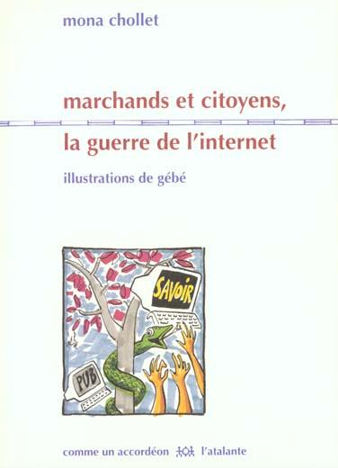 Marchands et citoyens ; la guerre de l'internet