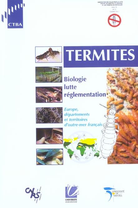 Les termites - biologie lutte reglementation