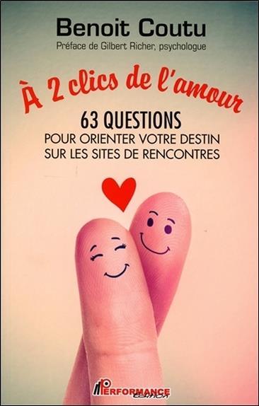 à 2 clics de l'amour ; 63 questions pour orienter votre destin sur les sites de rencontres