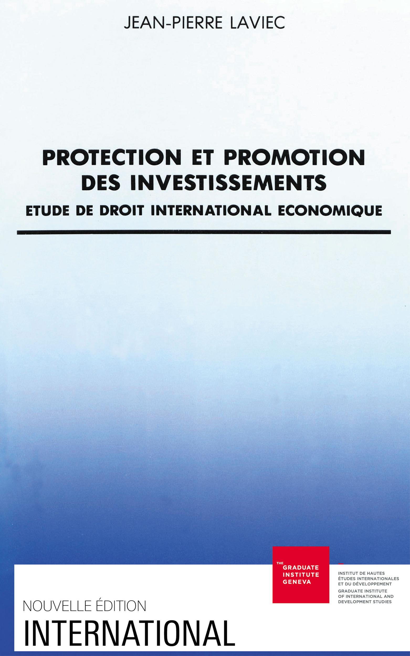 Protection et promotion des investissements . etude de droit internat ional economique