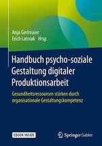 Handbuch psycho-soziale Gestaltung digitaler Produktionsarbeit  - Erich Latniak - Anja Gerlmaier