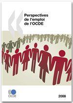 Perspectives de l'emploi de l'OCDE (édition 2008)