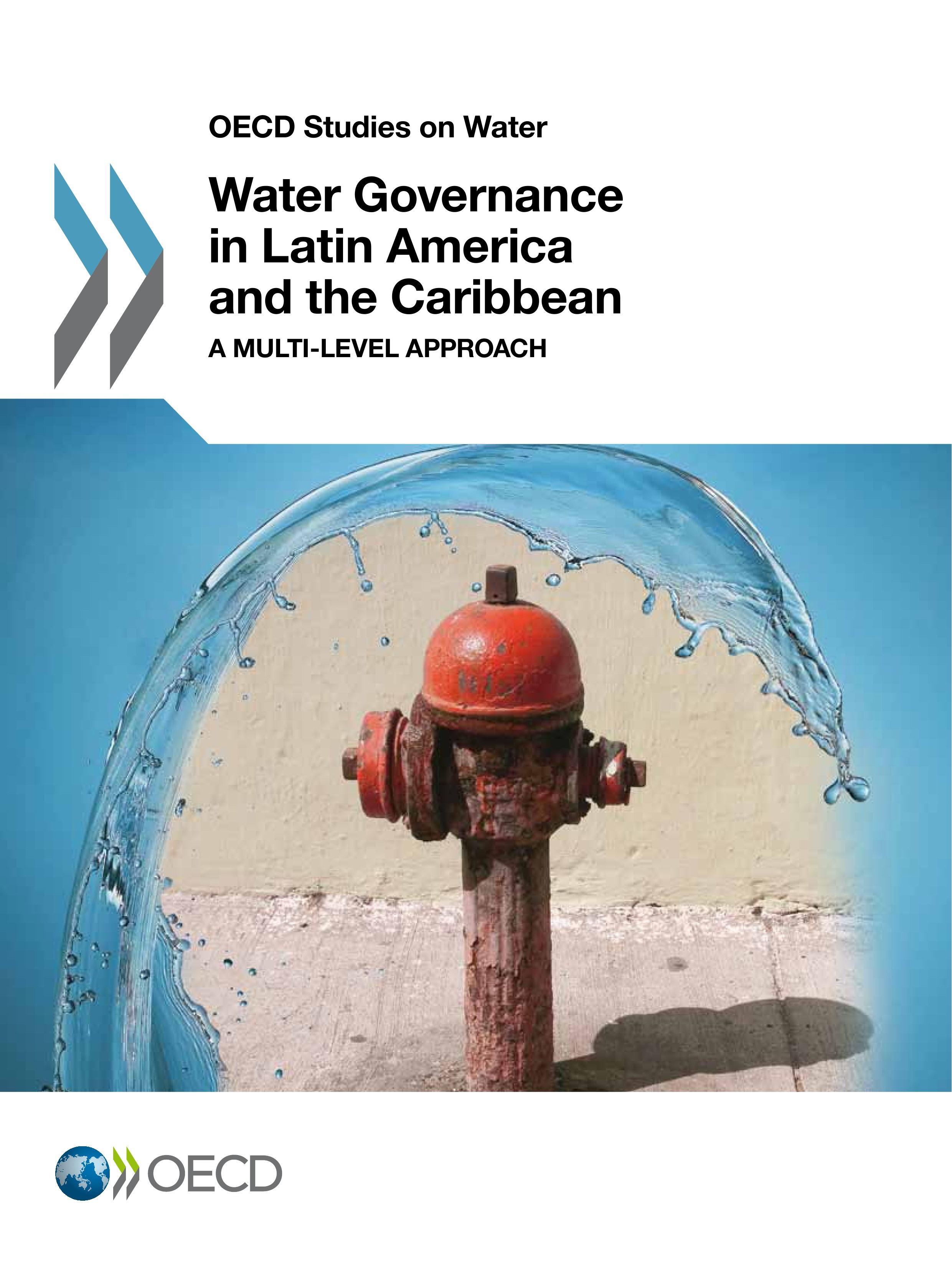 Water governance in Latin America and the Caribbean ; OECD studies on water