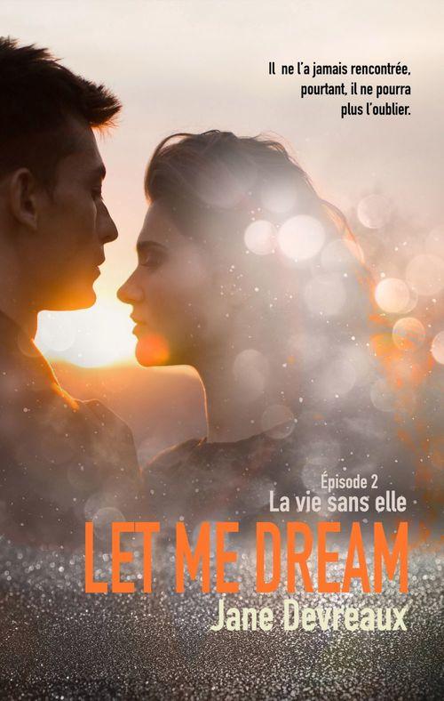 Let Me Dream - Épisode 2