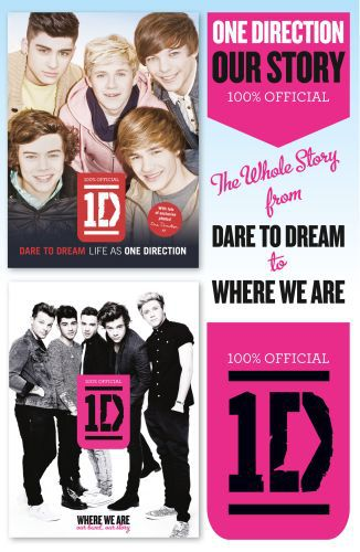 One Direction: Our Story: The Whole Story from Dare to Dream to Where