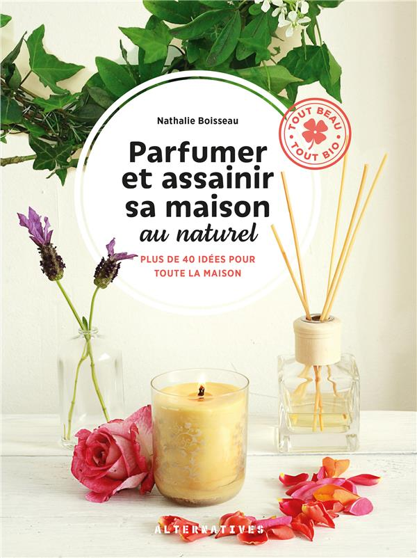 Parfumer et assainir sa maison naturellement