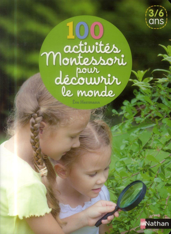 100 Activites Montessori Pour Decouvrir Le Monde