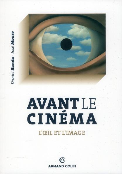 Avant le cinéma ; l'oeil et l'image