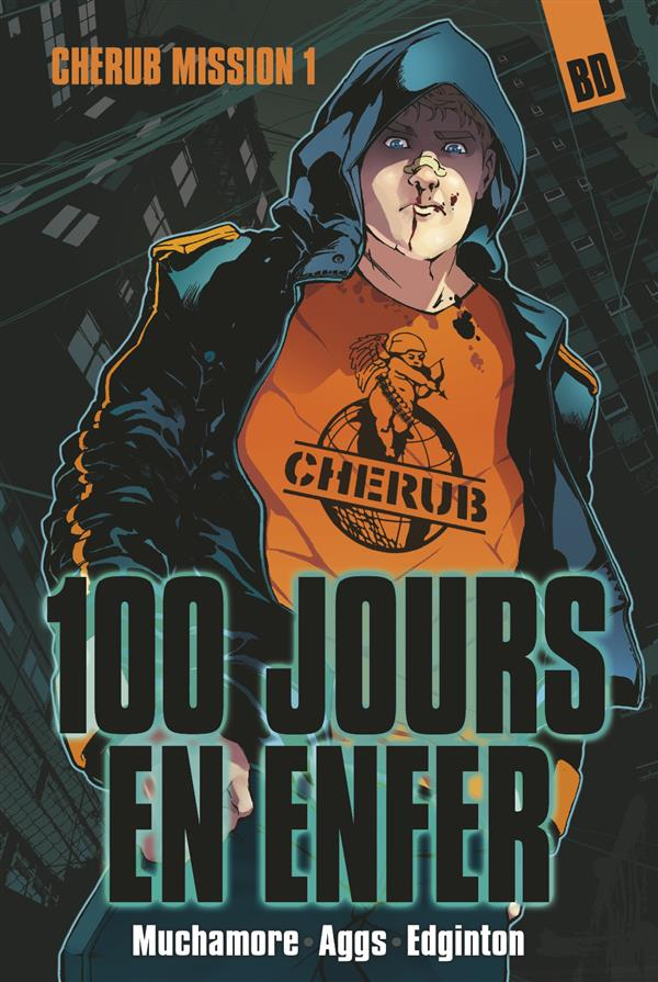 Cherub mission T.1 ; 100 jours en enfer