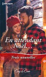 Vente Livre Numérique : En attendant Noël...  - Barbara Wallace - Carole Mortimer - Donna Alward