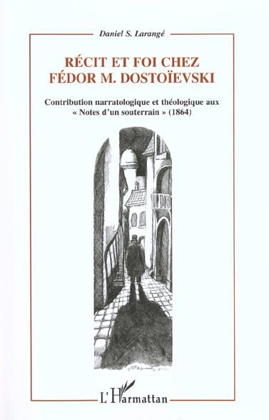 Recit et foi chez fedor m.dostoievski - contribution narratologique et theologique aux  notes d un