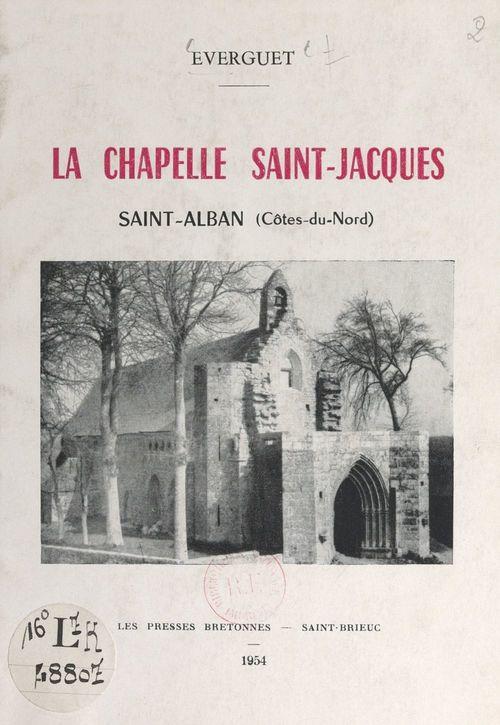 La chapelle Saint-Jacques, Saint-Alban (Côtes-du-Nord)  - Everguet