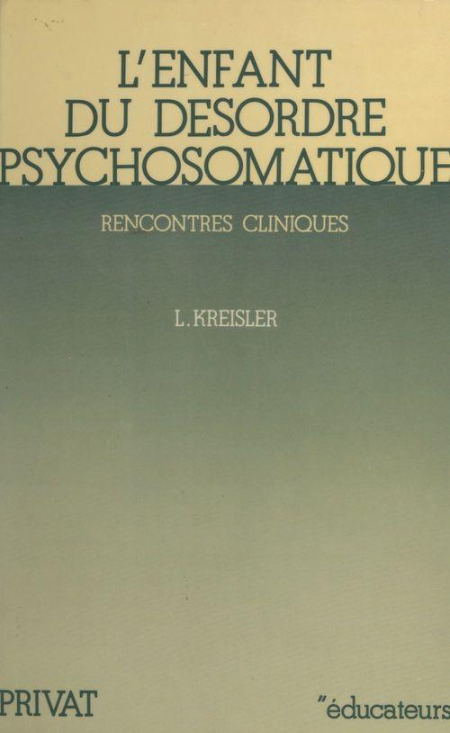 Vente Livre Numérique : L'enfant du désordre psychosomatique  - Léon Kreisler