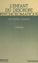 Vente EBooks : L'enfant du désordre psychosomatique  - Léon Kreisler