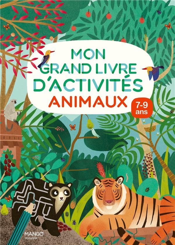 Mon grand livre d'activités : animaux : 7/9 ans