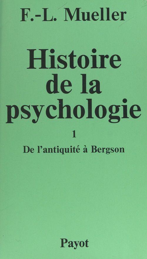 Histoire de la psychologie (1). De l'antiquité à Bergson