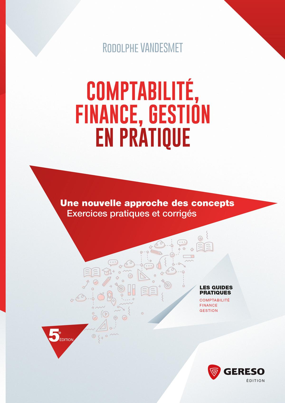Comptabilite finance gestion en pratique - une nouvelle approche des concepts  exercices pratiques