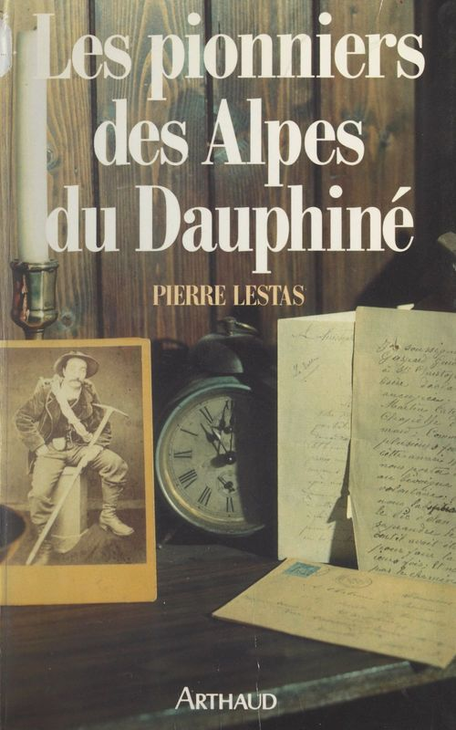 Les pionniers des Alpes du Dauphiné