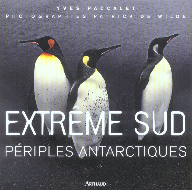 extreme sud ; periples antarctiques