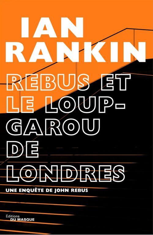 Rebus et le loup-garou de Londres  - Ian Rankin