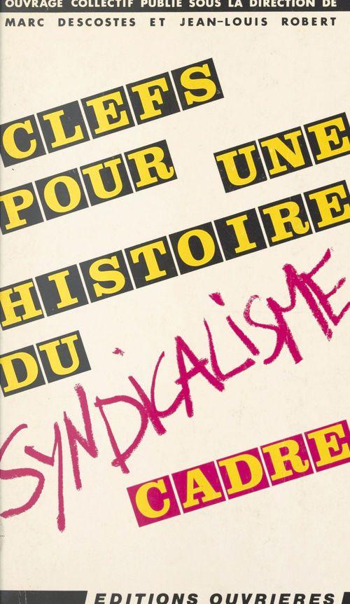 Clef pour une histoire du syndicalisme cadre