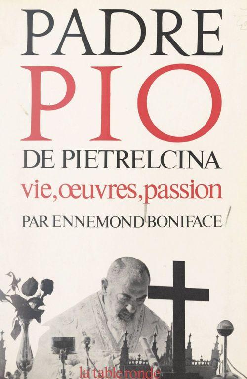 Padre Pio de Pietrelcina  - Ennemond Boniface