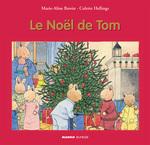 Le Noël de Tom  - Marie-Aline Bawin - Colette Hellings