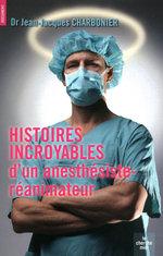 Vente Livre Numérique : Histoires incroyables d'un anesthésiste-réanimateur  - Jean-Jacques CHARBONIER