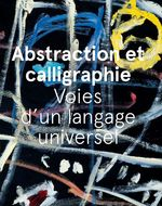 Abstraction et calligraphie  - Didier Ottinger