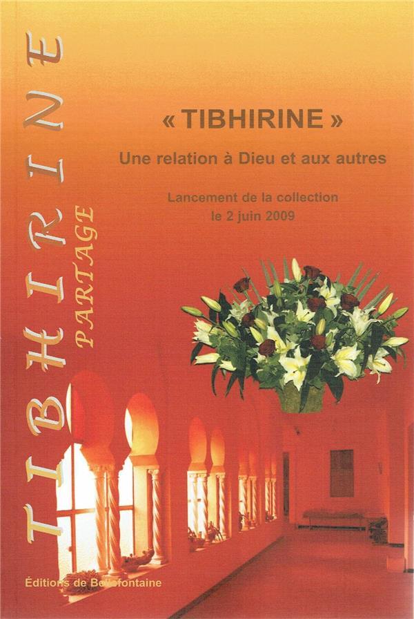 Tibhirine : une relation a dieu et aux autres ; lancement de la collection le 2 juin 2009