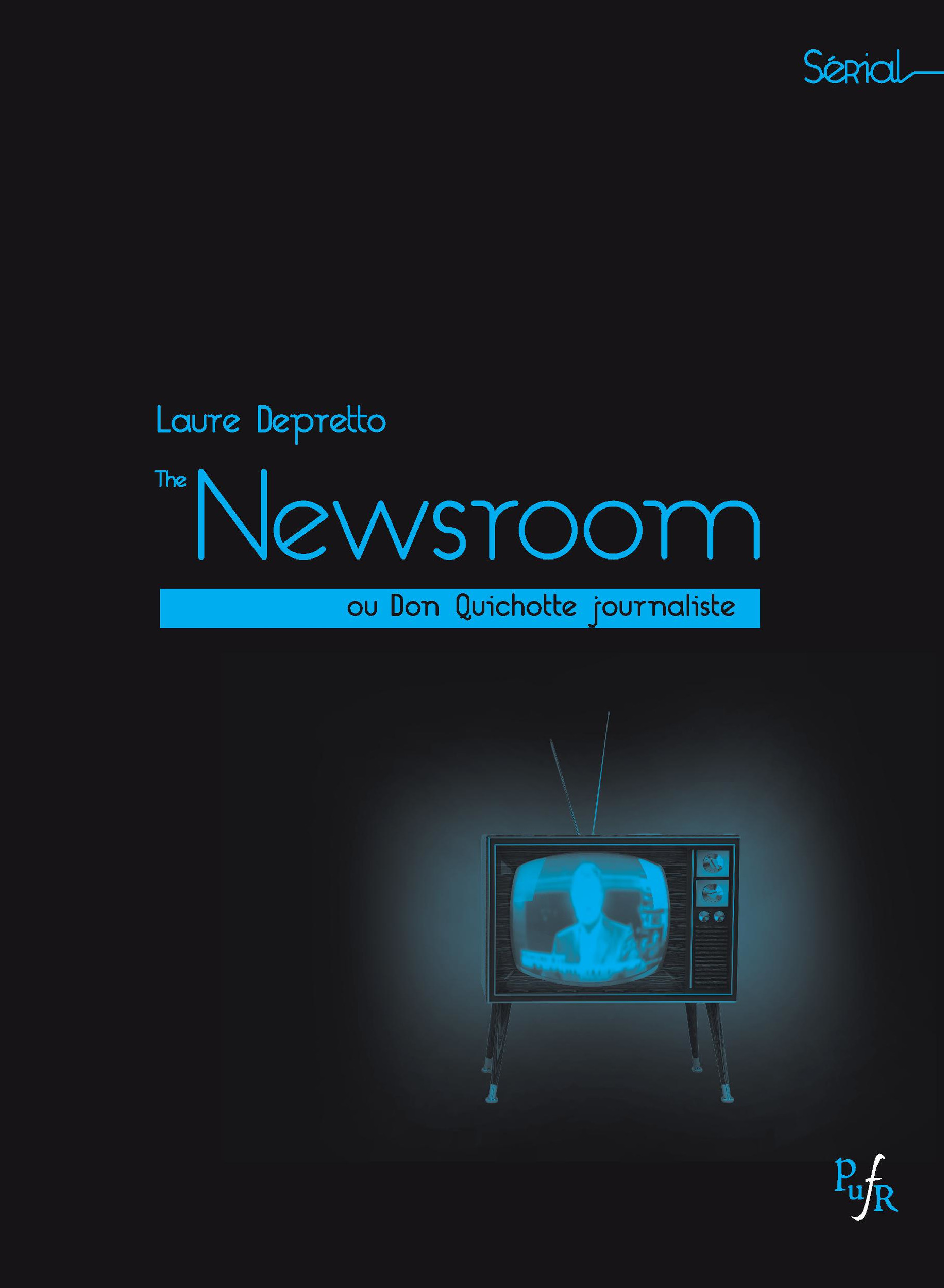 The newsroom - de sorkin. ou donc quichotte journaliste