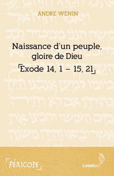 NAISSANCE D'UN PEUPLE, GLOIRE DE DIEU  -  EXODE 14-15