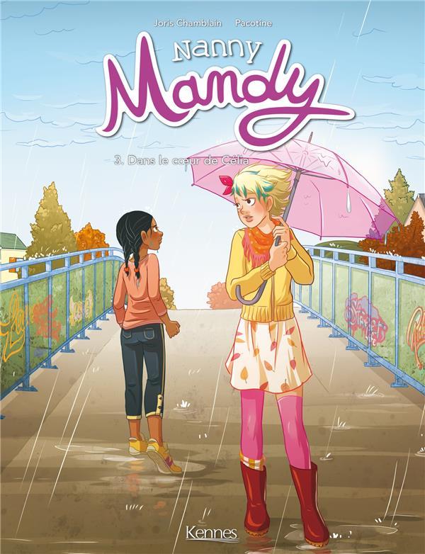 Nanny Mandy T.3 ; dans le coeur de Célia
