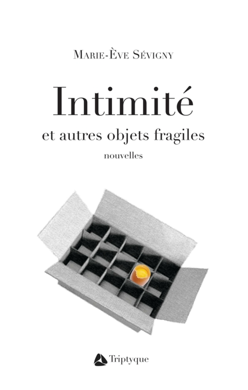 Intimité et autres objets fragiles