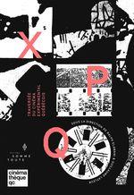 X P Q - Traversée du cinéma expérimental québécois  - Andre Habib - Charles-Andre Coderre - Anithe de Carvalho - Fabrice Mon - Eric Fillion - Alice Michaud-Lapointe - Fabrice Mont - Doriane Biot